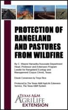 Protection of Rangeland and Pastures from Wildfire ebook by Texas A&M AgriLife Extension Service