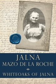 Whiteoaks of Jalna ebook by Mazo de la Roche
