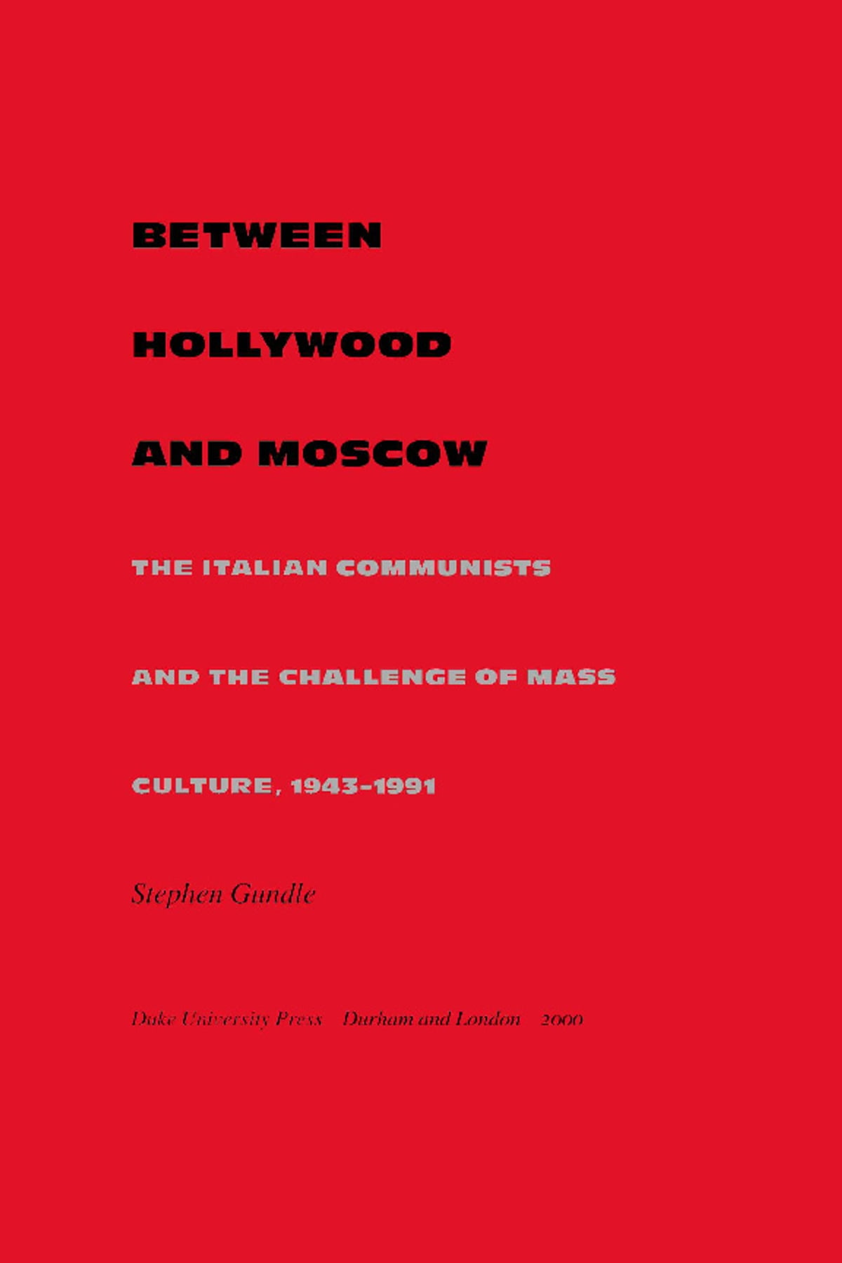 Between Hollywood and Moscow ebook by Stephen Gundle - Rakuten Kobo