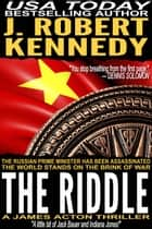 The Riddle ebook by J. Robert Kennedy