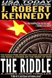 The Riddle - A James Acton Thriller, Book #11 ebook by J. Robert Kennedy