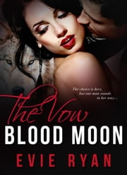 The Vow - Blood Moon, #2 ebook by Evie Ryan