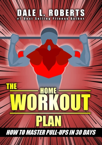 32a4f96c33b The Home Workout Plan  How to Master Pull-Ups in 30 Days (Fitness ...