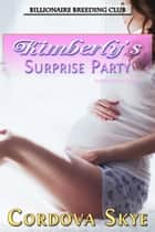 Kimberly's Surprise Party ebook by Cordova Skye