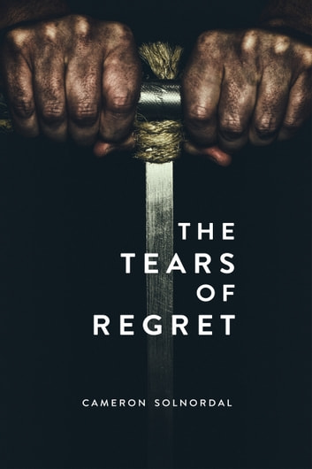 The Tears of Regret ebook by Cameron Solnordal