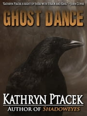 Ghost Dance ebook by Kathryn Ptacek