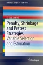 Penalty, Shrinkage and Pretest Strategies ebook by S. Ejaz Ahmed