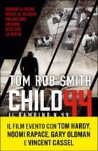 Child 44 - Il Bambino numero 44 ebook by Tom Rob Smith, Annalisa Garavaglia