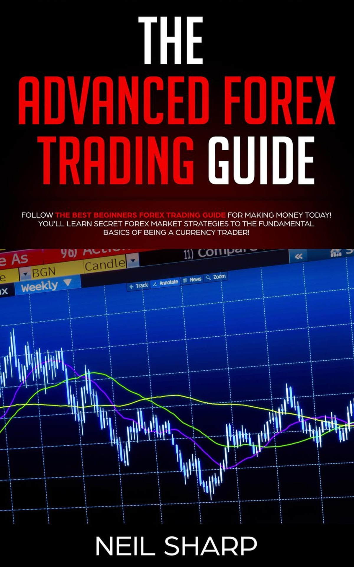 The Advanced Forex Trading Guide Follow