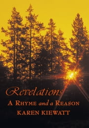 Revelations - A Rhyme and a Reason ebook by Karen Kiewatt