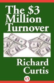 $3 Million Turnover ebook by Richard Curtis