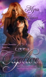 Volarn Chronicles I: Love's Captive ebook by Myra Nour