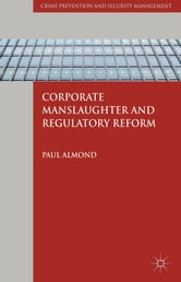 Corporate Manslaughter and Regulatory Reform ebook by Dr Paul Almond