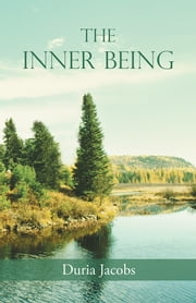THE INNER BEING ebook by Duria Jacobs