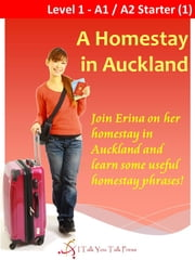 A Homestay in Auckland ebook by I Talk You Talk Press