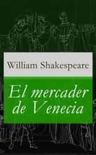 El mercader de Venecia ebook by William Shakespeare