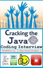 Cracking The Java Coding Interview. - 1000+ Java Interview (Q & A) ebook by Harry Hariom Choudhary