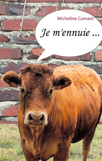 Je m'ennuie ... ebook by Micheline Cumant