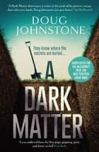A Dark Matter ebook by Doug Johnstone