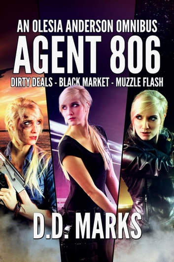 Agent 806: Olesia Anderson Omnibus #1 - Olesia Anderson ebook by D.D. Marks