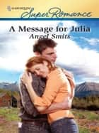 A Message for Julia ebook by Angel Smits