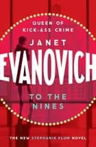 To The Nines - An action-packed mystery with laughs and cunning twists ebook by Janet Evanovich