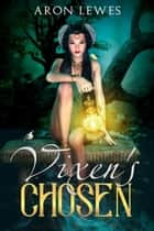 Vixen's Chosen - The Fox and the Assassin, #1 ebook by Aron Lewes