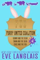Furry United Coalition #1 - Books 1 - 3 ebook by