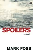 Spoilers ebook by Mark Foss