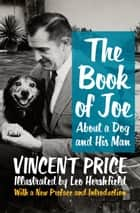 The Book of Joe - About a Dog and His Man ebook door Vincent Price, Leo Hershfield, Victoria Price, Bill Hader