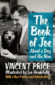 The Book of Joe - About a Dog and His Man ebook by Vincent Price,Victoria Price