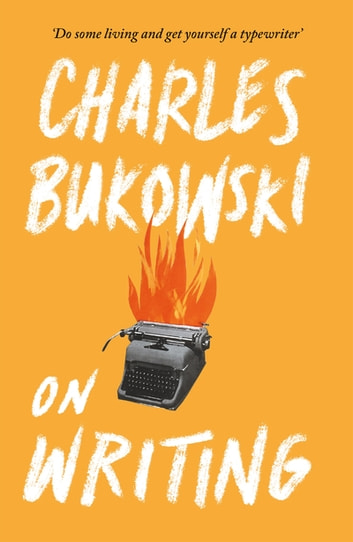 On Writing eBook by Charles Bukowski