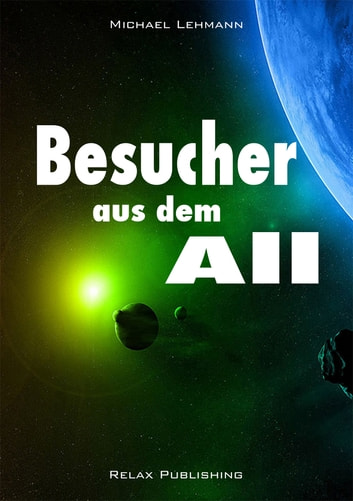 Besucher aus dem All - Die Invasion ebook by Michael Lehmann