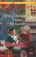 Texas Christmas Twins - A Fresh-Start Family Romance ebook by Deb Kastner