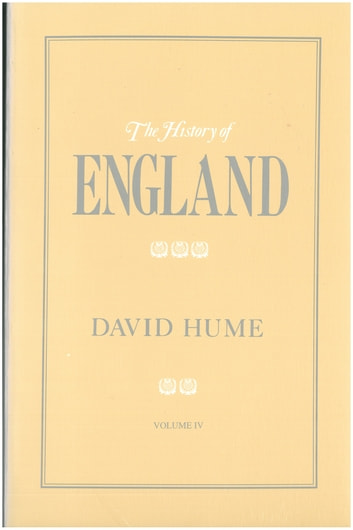 The History of England Volume IV ebook by David Hume