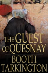 The Guest of Quesnay ebook by Booth Tarkington