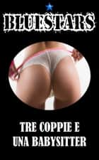 TRE COPPIE E UNA BABYSITTER ebook by Eros Merlin