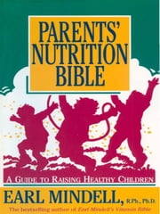 Parents' Nutrition Bible ebook by Earl Mindell