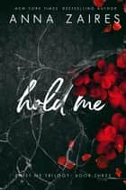 Hold Me (Twist Me #3) ebook by Anna Zaires, Dima Zales