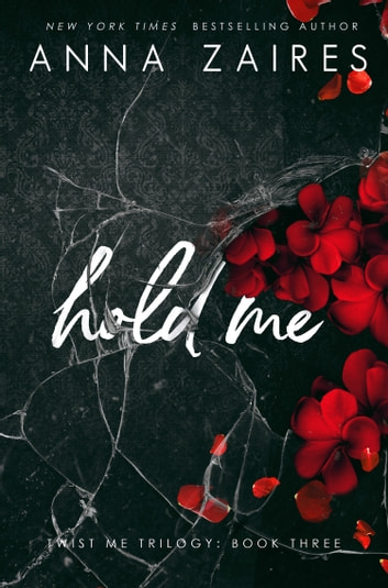 Hold Me (Twist Me #3) ebook by Anna Zaires,Dima Zales