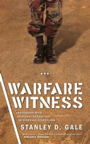 Warfare Witness ebook by Stanley D Gale