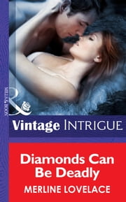 Diamonds Can Be Deadly (Mills & Boon Intrigue) (Code Name: Danger, Book 8) ebook by Merline Lovelace