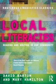 Local Literacies - Reading and Writing in One Community ebook by David Barton,Mary Hamilton