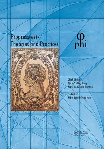 Progress(es), Theories and Practices - Proceedings of the 3rd International Multidisciplinary Congress on Proportion Harmonies Identities (PHI 2017), October 4-7, 2017, Bari, Italy ebook by