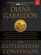 The Outlandish Companion (Revised and Updated) - Companion to Outlander, Dragonfly in Amber, Voyager, and Drums of Autumn ebook by Diana Gabaldon