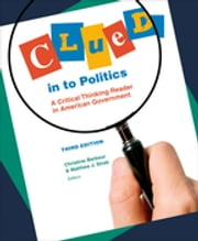 Clued in to Politics - A Critical Thinking Reader in American Government ebook by Matthew J. Streb,Christine Barbour