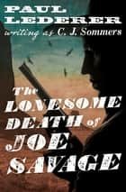 The Lonesome Death of Joe Savage ebook by Paul Lederer