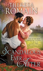 Scandalous Ever After ebook by Theresa Romain