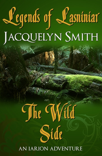 Legends of Lasniniar: The Wild Side ebook by Jacquelyn Smith
