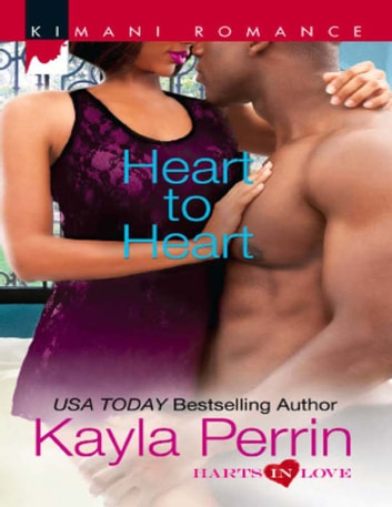 Heart to Heart (Mills & Boon Kimani) (Harts in Love, Book 3) eBook by Kayla Perrin